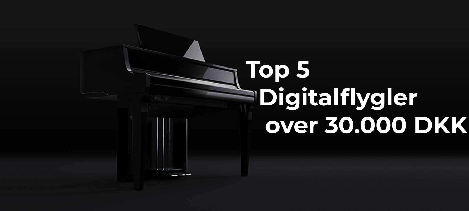 Top 5 digitalflygler over 30.000 DKK