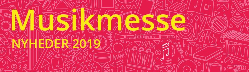 Her er alle Musikmessens nyheder 2019