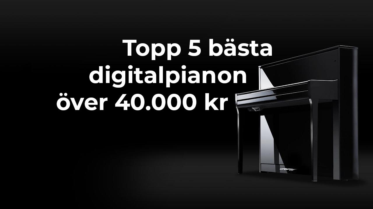 Topp 5 digitalpianon över 40.000 SEK